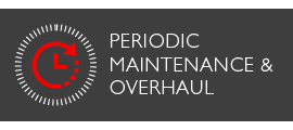 Periodic maintenance and overhaul